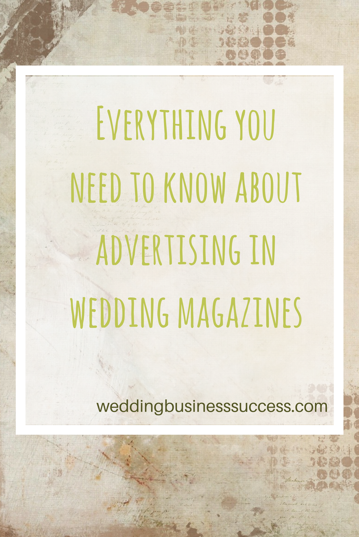 Everything you need to know about advertising your wedding business in magazines
