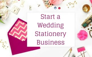 Start a Wedding Stationery Business