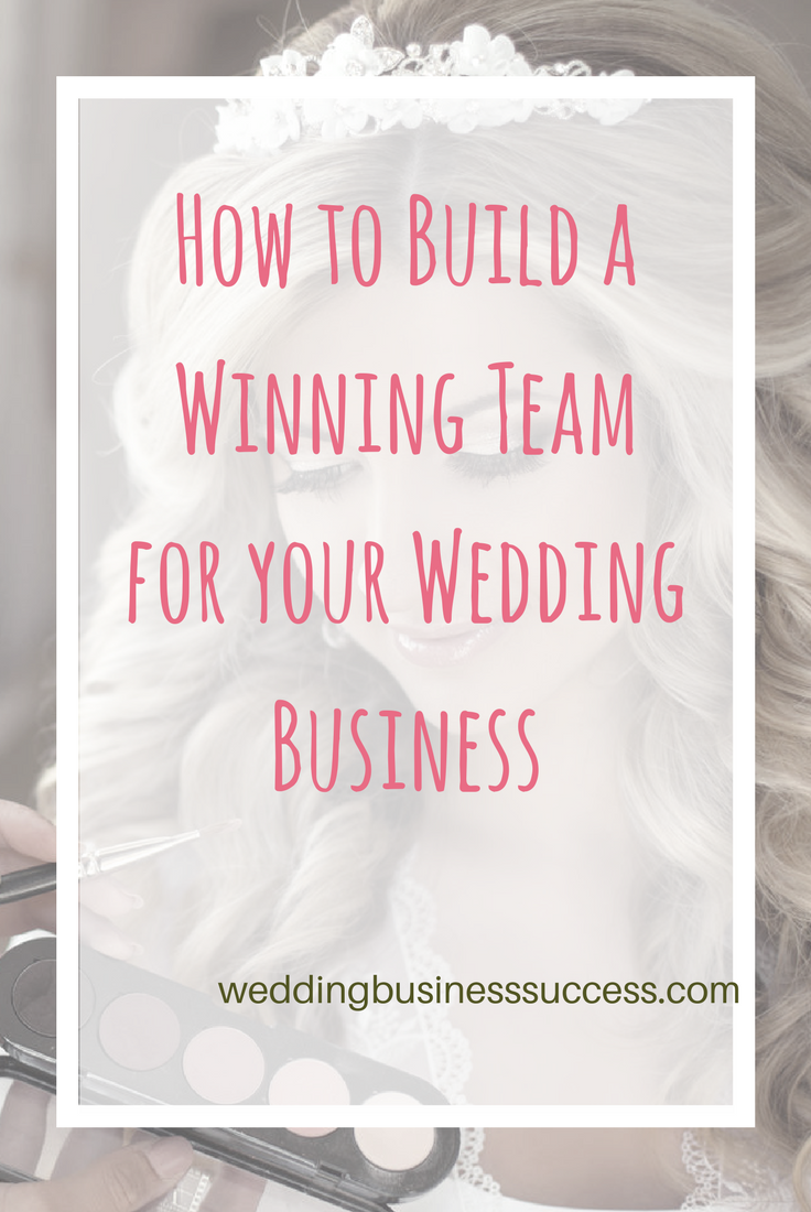 How to find the right staff and suppliers for your wedding business