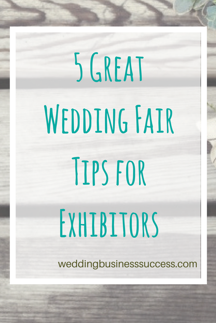 5 great tips to help you get the most from exhibiting at wedding fairs and bridal shows