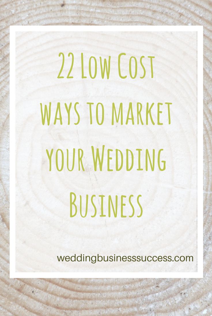 Marketing your wedding business on a budget. 22 low cost marketing ideas