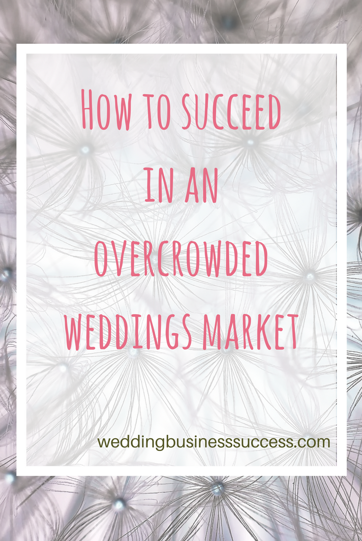 How to stand out and succeed in the crowded wedding industry