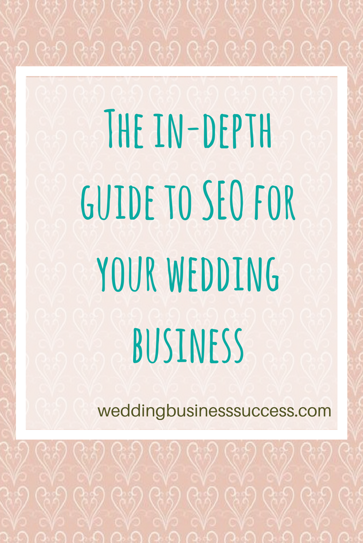 Want your wedding business found on Google? Check out our in-delth (and non-techy) guide to SEO.