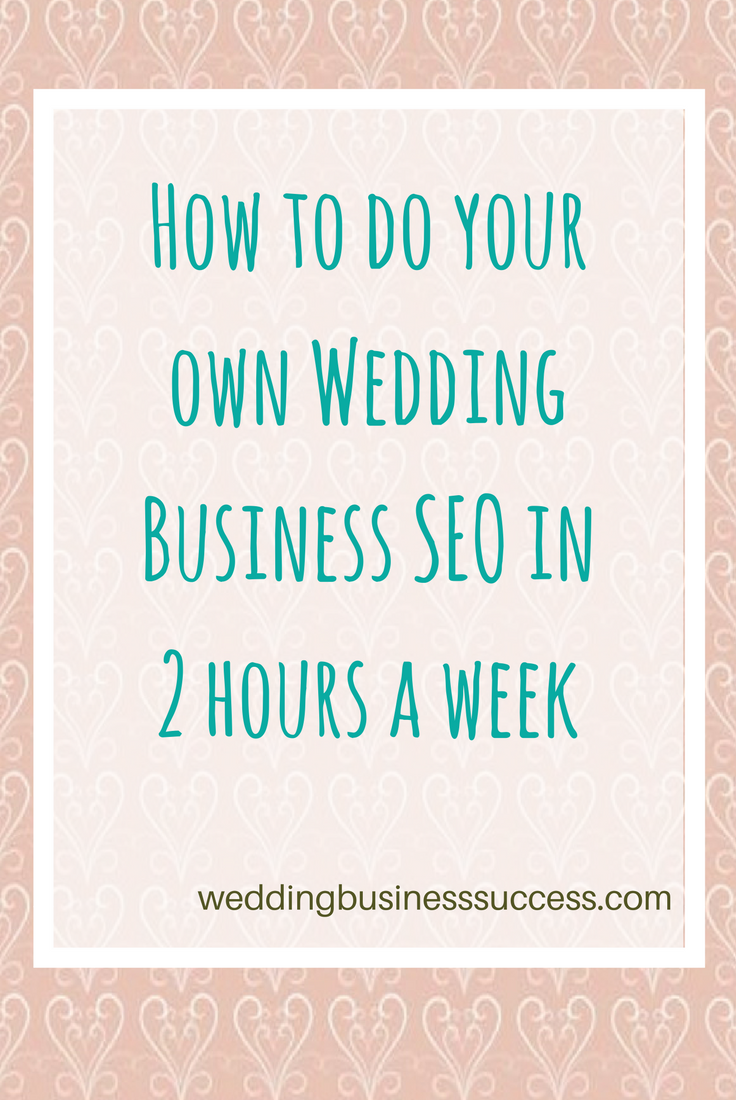 An action plan for wedding business owners to manage your own search optimisation