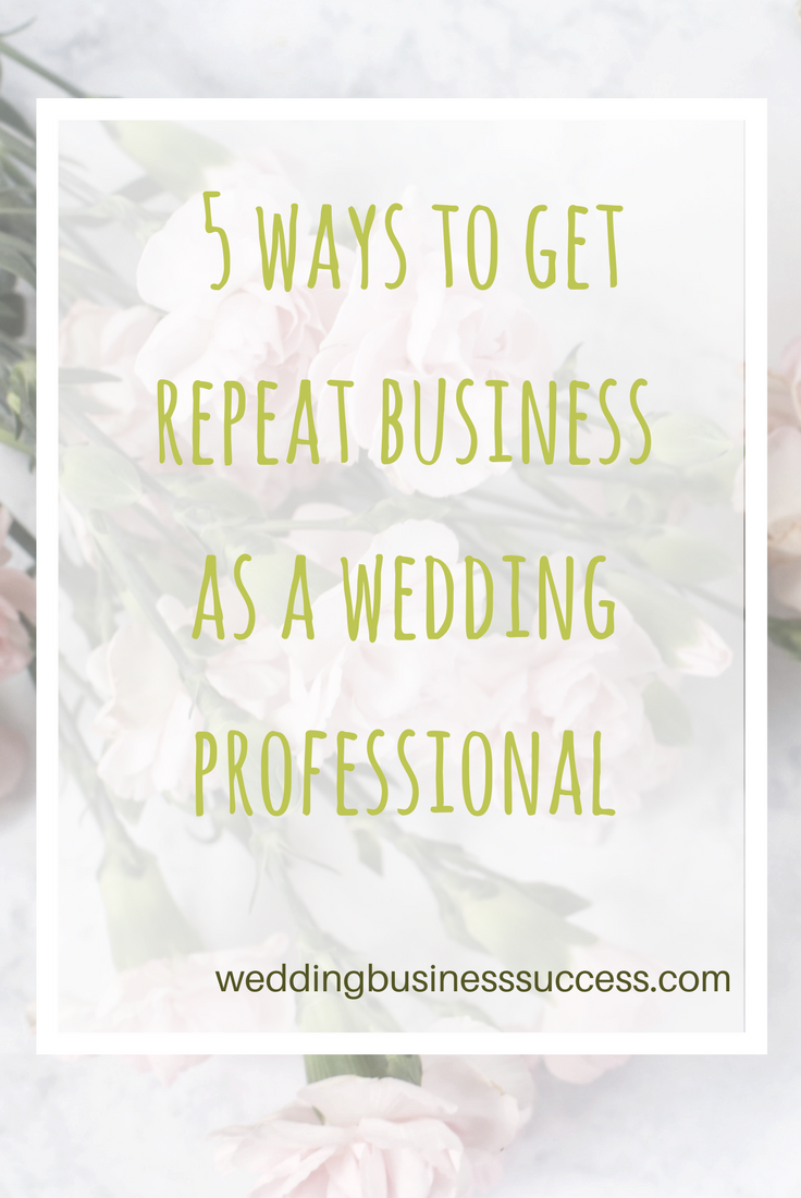 After the Wedding - 5 ways for wedding businesses to get repeat custom