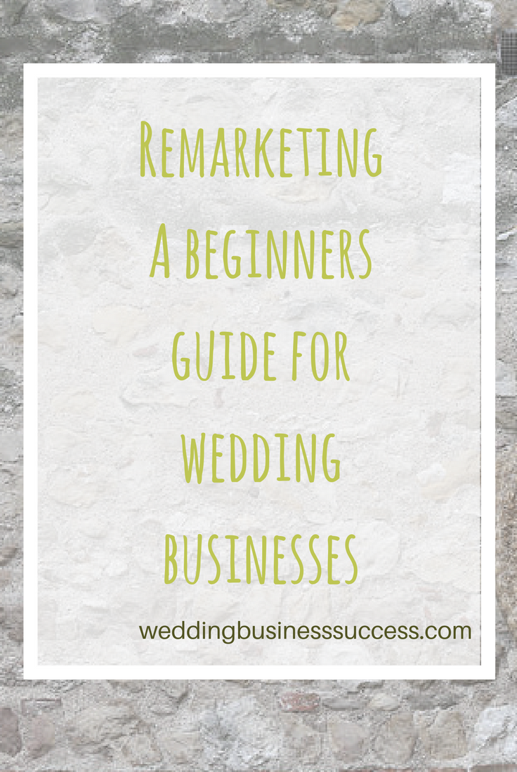 What is remarketing - and how you can use it even in a small wedding business