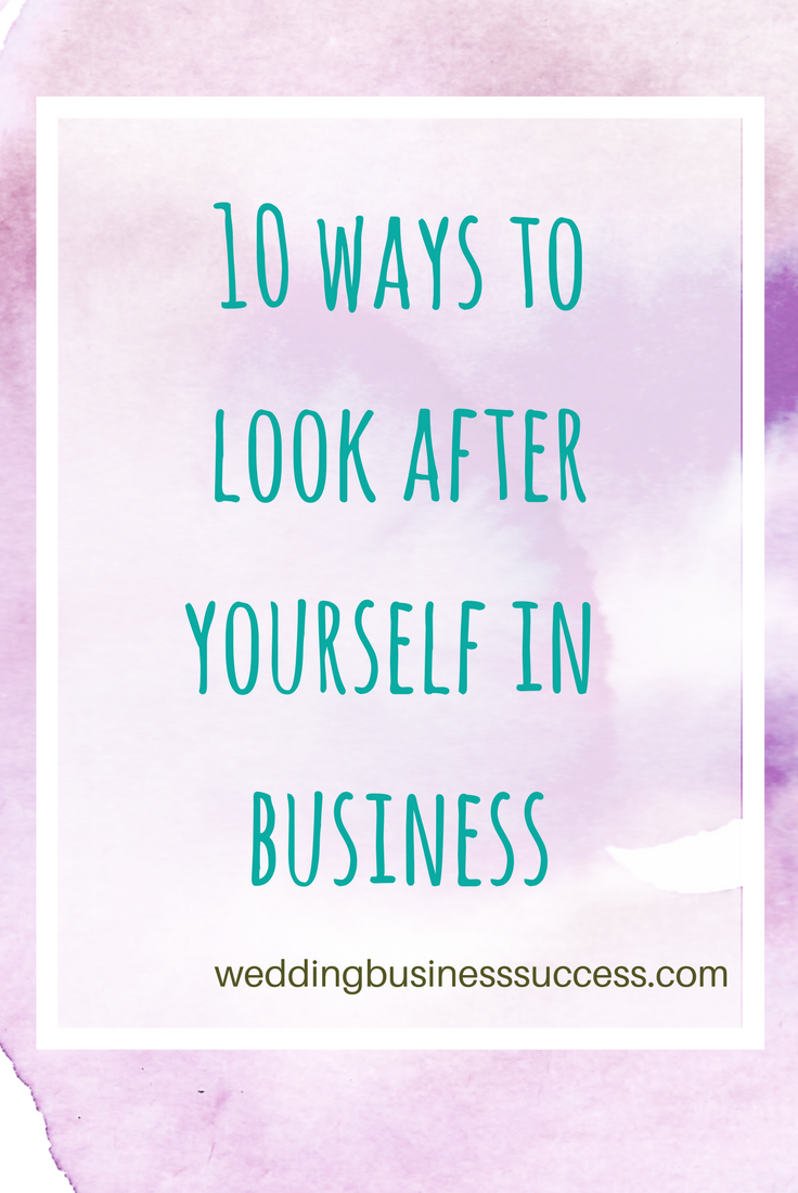 10 ways wedding business owners can look after themselves while running their business