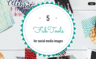 5 Fab tools for social media images