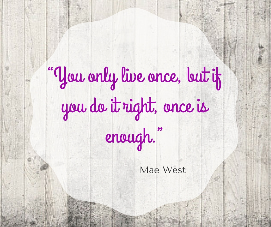 mae-west-only-live-once