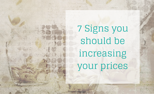 7 signs you need to increase prices in your wedding business and charge what you are worth
