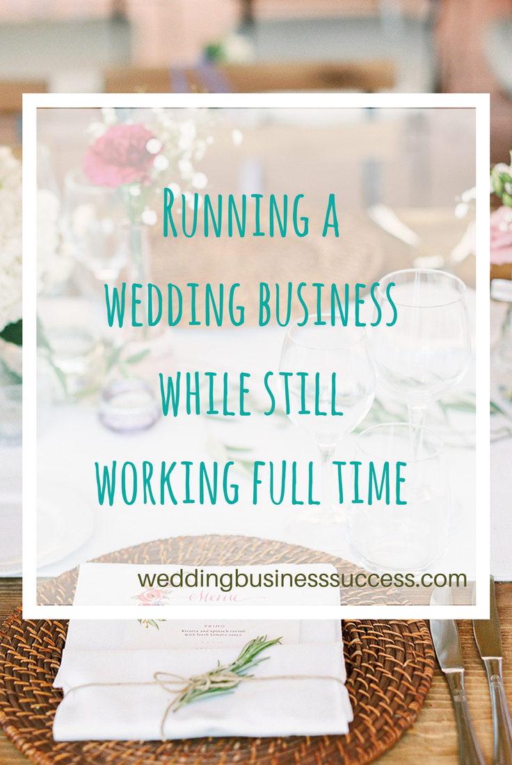 Running a Wedding Business Part Time – Lucy from Wiskow & White shares her secrets for running her dream wedding planning business while still working full time.