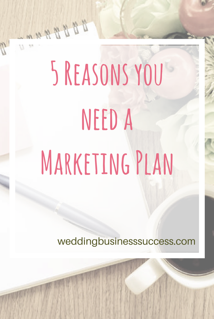 5 Reasons why you need a marketing plan for your wedding business