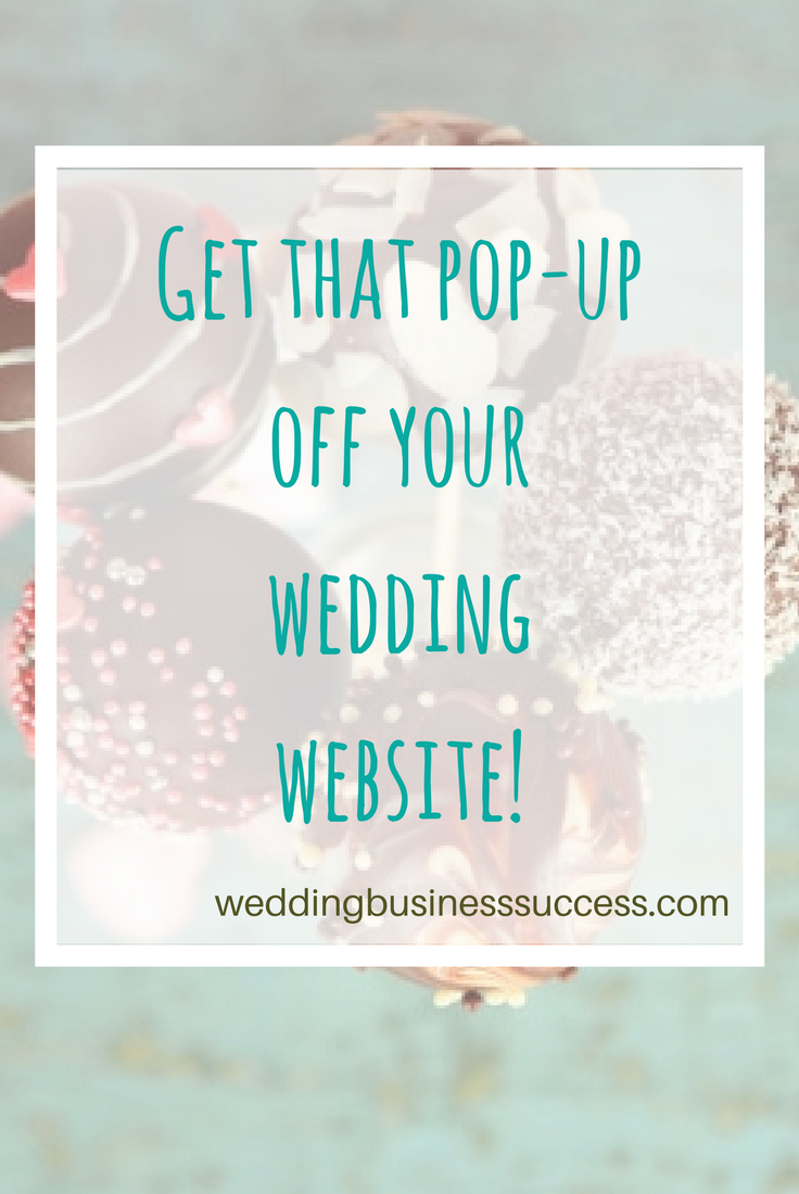 Why having a pop-up box on your wedding business website is a bad idea for most wedding vendors
