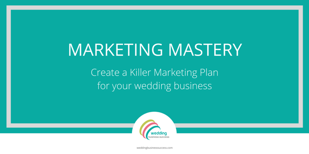 Create a killer marketing plan for your wedding business
