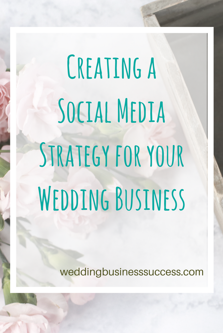7 step guide to creating a social media strategy for wedding businesses