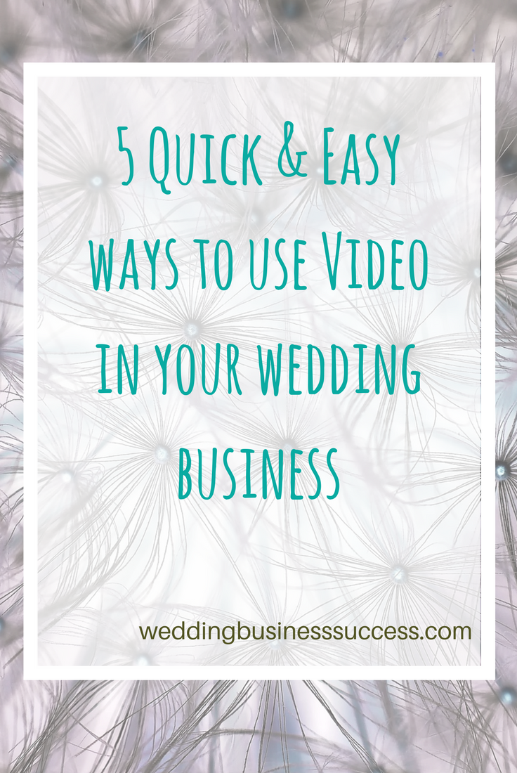5 quick and easy ways to use video in your wedding business marketing and social media