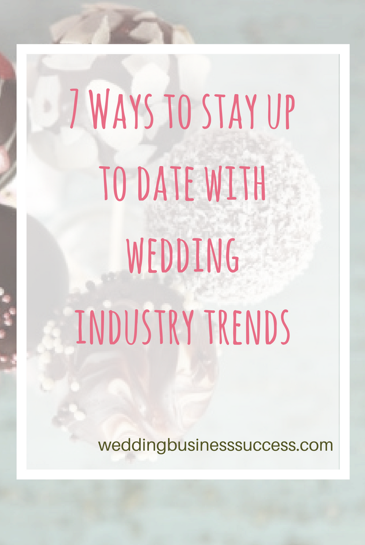 7 ways to keep up to date with wedding industry trends