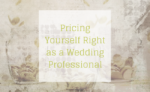 Pricing Yourself Right