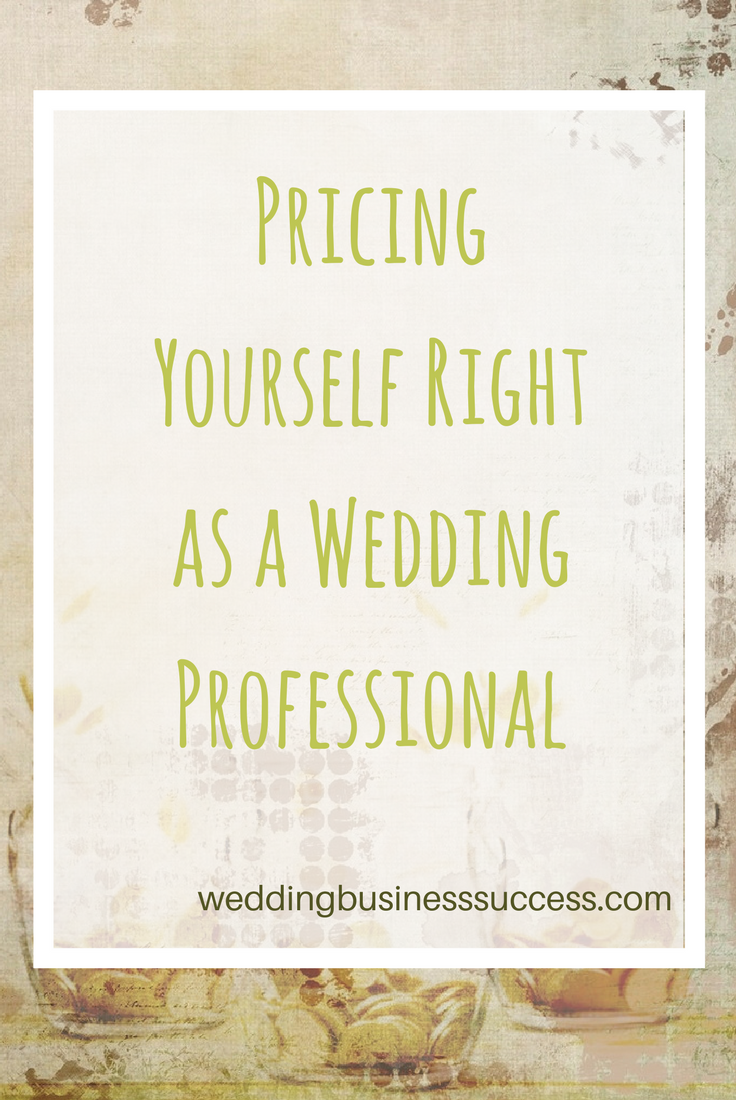 How to set your prices and charge what you are worth for your wedding services