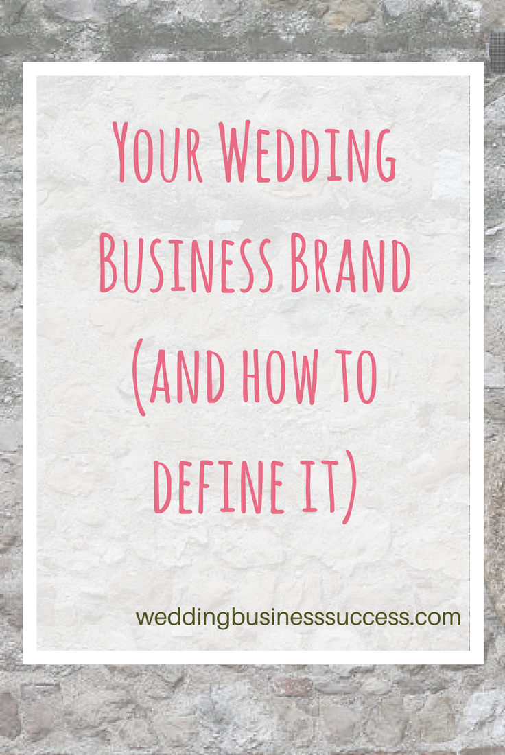Why you need to understand your wedding business brand and how to define and apply it