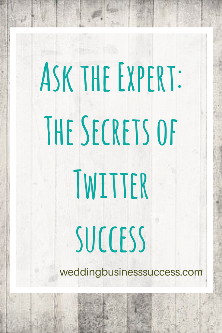 Ask the Expert: How to succeed with Twitter for your wedding business
