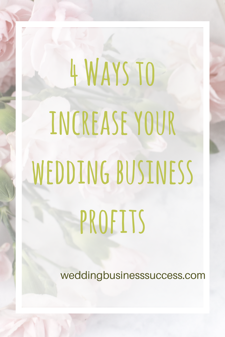 4 different tactics you can use to increase profits in your wedding business