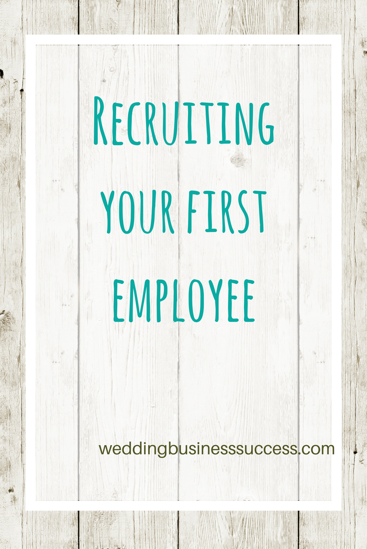 Tops Tips for recruiting your first employee in your wedding business