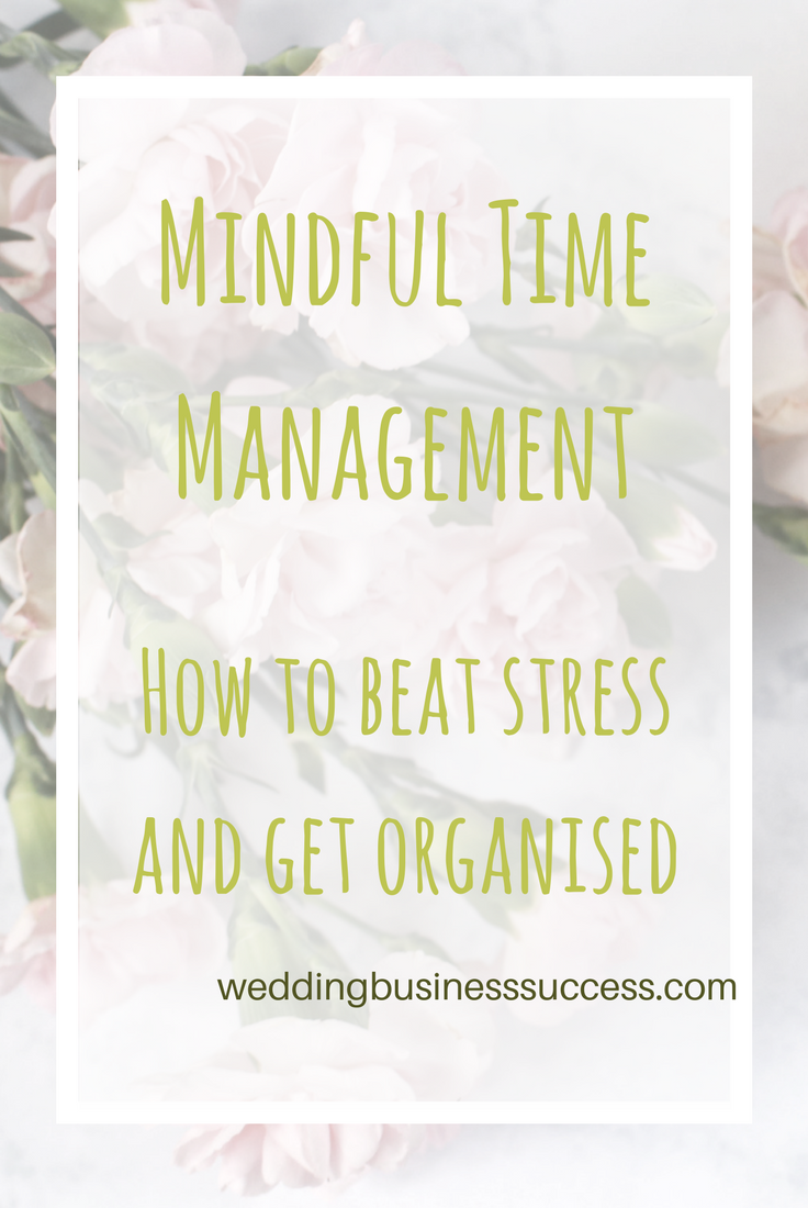 Beat stress and get organised by applying mindfulness to your time management