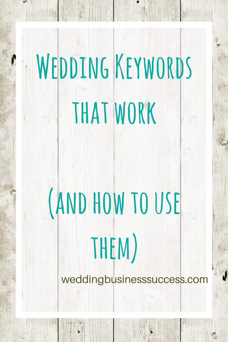 How to find and use the right keywords to get your wedding business found on Google