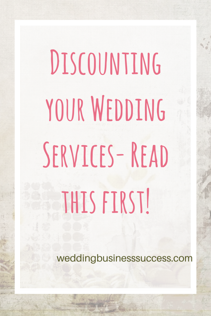 Why discounts are usually bad for your wedding business plus how you can use them effectively