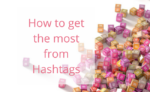 How to get the best from hashtags