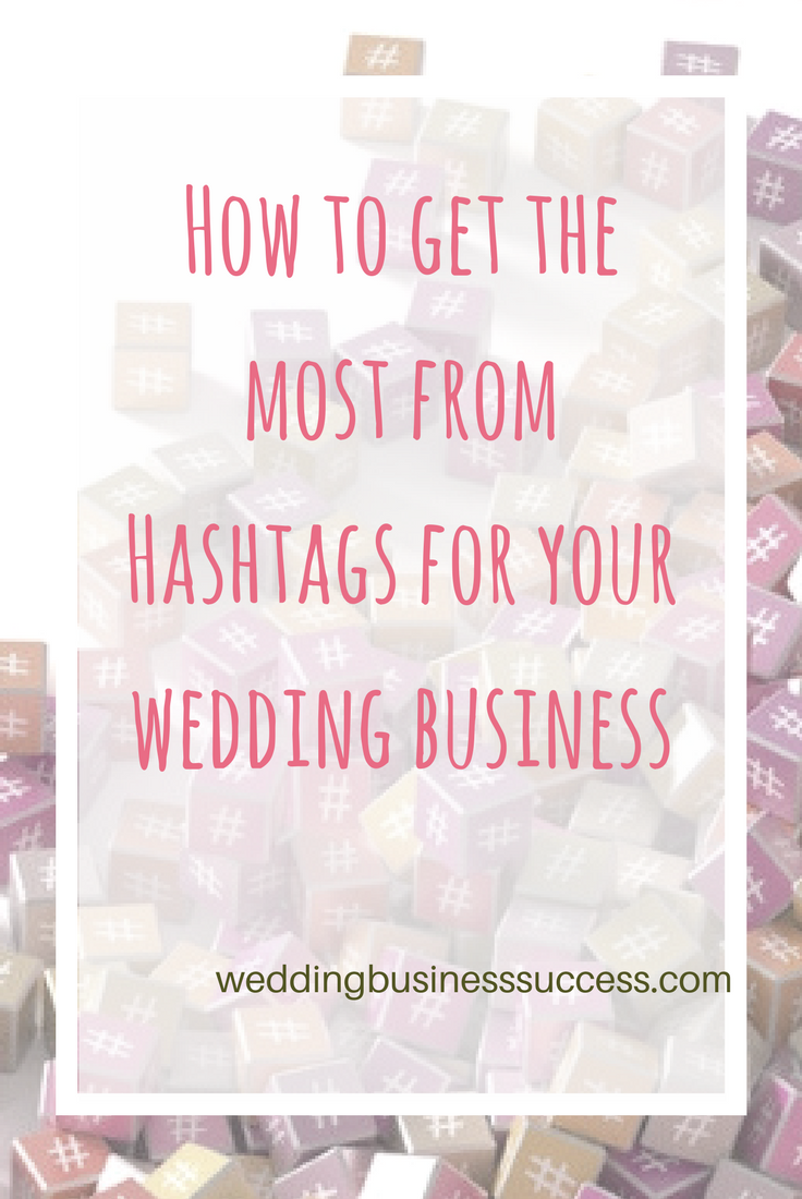 How to find and use hashtags effectively across social media in your wedding business
